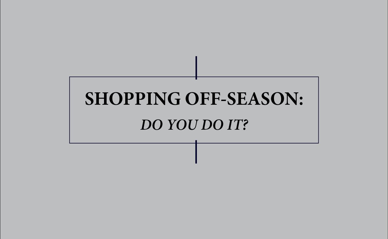 Off-Season Shopping