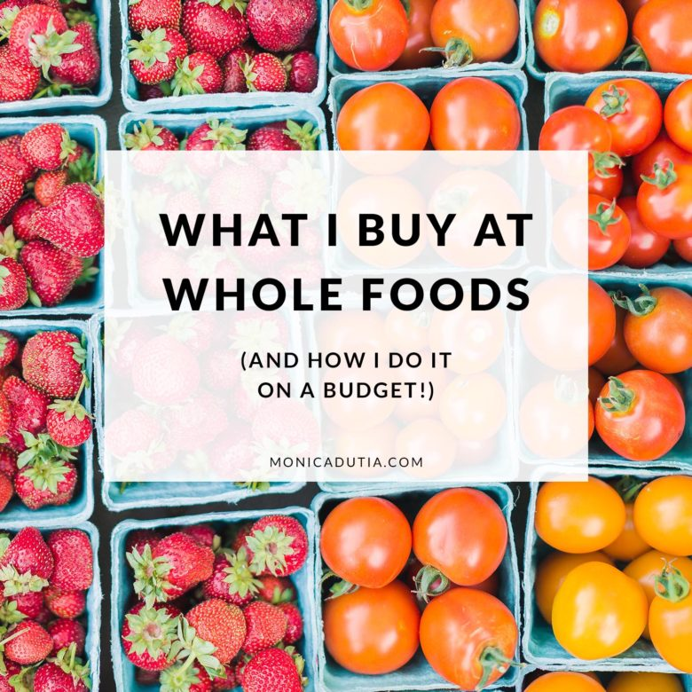 What I buy at Whole Foods