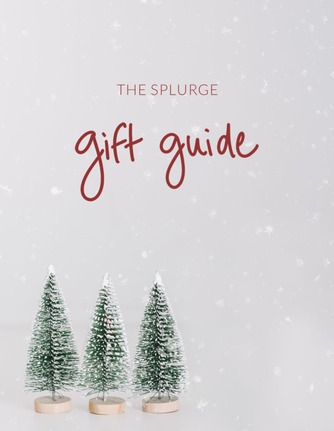 Splurge gift ideas